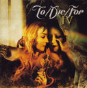To/Die/For「IV」