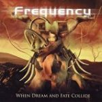 Frequency「When Dream And Fate Collide」