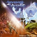 Seventh Avenue「Between the Worlds」