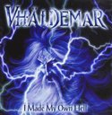 Vhäldemar「I Made My Own Hell」