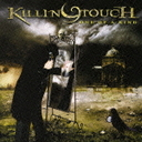 Killing Touch「One Of A Kind」